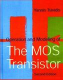 Operation and Modeling of the MOS Transistor, Tsividis, Yannis, 0195170148