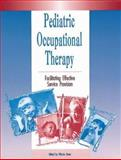 Pediatric Occupational Therapy : Facilitating Effective Service Provision, Dunn, Winnie W., 1556420145