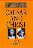 The Story of Civilization Pt. A : Caesar and Christ, Durant, Will, 1567310141