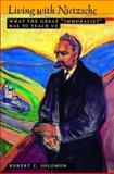 Living with Nietzsche, Robert C. Solomon, 0195160142