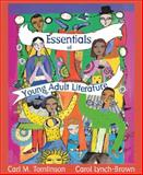 Essentials of Young Adult Literature, Tomlinson, Carl M. and Lynch-Brown, Carol, 0205290140