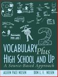 Vocabulary Plus High School and Up : A Source-Based Approach, Nilsen, Alleen Pace and Nilsen, Don Lee Fred, 0205360149