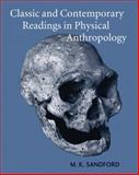 Classic and Contemporary Readings in Physical Anthropology, Sandford, Mary K., 0495510149