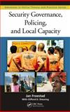 Security Governanance, Policing, and Local Capacity, Shearing, Clifford D. and Froestad, Jan, 1420090143