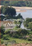 Cartographies of Nature : How Nature Conservation Animates Borders, Ramutsindela, Maano, 144386014X