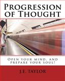 Progression of Thought, J. Taylor, 1482780143