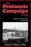 The Peninsula Campaign of 1862, William J. Miller, 1882810147