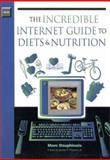 The Incredible Internet Guide to Diet and Nutrition, Marc Dauphinais, 1889150142