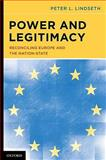 Power and Legitimacy : Reconciling Europe and the Nation-State, Lindseth, Peter L., 0195390148