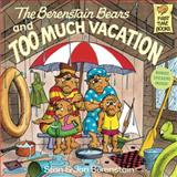 The Berenstain Bears and Too Much Vacation, Stan Berenstain and Jan Berenstain, 0394830148