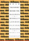 Road Transport before the Railways : Russell's London Flying Waggons, Gerhold, Dorian, 0521090148