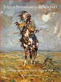 Julius Seyler and the Blackfeet : An Impressionist at Glacier National Park, Farr, William E., 0806140143