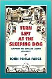 Turn Left at the Sleeping Dog, John Pen, La Farge, 0826320147