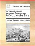 Of the Origin and Progress of Language, James Burnet Monboddo, 1170370144