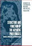 Structure and Function of the Aspartic Proteinases : Genetics, Structures, and Mechanisms, , 1468460145