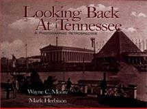 Looking Back at Tennessee, Wayne C. Moore and Mark Herbison, 1577360141