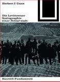 Die Lewittowner : Soziographie Einer ,,Schlafstadt, Birkhauser Verlag GmbH, 3035600147