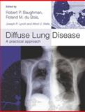 Diffuse Lung Disease : A Practical Approach, Robert P Baughman, 0340810149