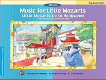 Music for Little Mozarts -- Little Mozarts Go to Hollywood, Barden, Kowalchyk, Lancaster, 0739050141