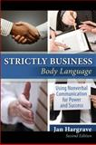 Strictly Business : Body Language: Using Nonverbal Communication for Power and Success, Hargrave and Associates Staff, 0757560148