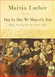 Day by Day We Magnify You, Martin Luther, 0806680148