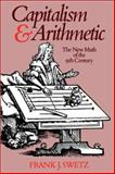 Capitalism and Arithmetic, Frank J. Swetz, 0812690141