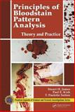 Principles of Bloodstain Pattern Analysis : Theory and Practice, Stuart H. James, Paul E. Kish, T. Paulette Sutton, 0849320143