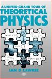 A Unified Grand Tour of Theoretical Physics, Lawrie, I. D., 085274014X