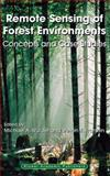 Remote Sensing of Forest Environments : Concepts and Case Studies, , 146135014X