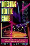 Directing for the Stage, Terry J. Converse, 1566080142