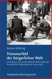 Trummerfeld der Burgerlichen Welt : Universitat in Den Gesellschaftlichen Reformdiskursen der Westlichen Besatzungszonen (1945-1949), Wolbring, Barbara, 3525360142