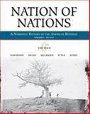 Nation of Nations, Volume I: To 1877 : A Narrative History of the American Republic, Davidson, James West and Heyrman, Christine Leigh, 0073330159