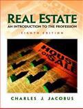 Real Estate : An Introduction to the Profession, Jacobus, Charles J., 0130200158