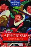 The Oxford Book of Aphorisms, John Gross, 019282015X