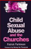 Child Sexual Abuse and the Church, Parkins, 0340630159