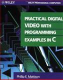 Practical Digital Video with Programming Examples in C, Phillip E. Mattison, 0471310158