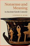 Nonsense and Meaning in Ancient Greek Comedy, Kidd, Stephen E., 1107050154