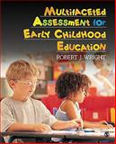 Multifaceted Assessment for Early Childhood Education, Wright, Robert J., 1412970156
