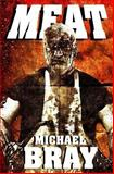 Meat, Michael Bray, 1480290157