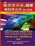 Glyconutrients - New Science of Health 100 FAQs Chinese Vesion, Lena Zheng, 1481970151