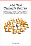 The Dale Carnegie Course on Effective Speaking, Personality Development, and the Art of How to Win Friends and Influence People, Carnegie, Dale, 9563100158