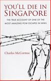 You'll Die in Singapore, Charles McCormac, 9810530153