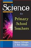 Science for Primary School Teachers, Gillespie, Helena and Gillespie, Rob, 0335220150