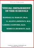 Visual Impairment in the Schools, Harley, Randall K. and Lawrence, G. Allen, 0398070156