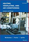 Heating, Ventilating, and Air Conditioning : Analysis and Design, McQuiston, Faye C. and Parker, Jerald D., 0471470155