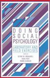 Doing Social Psychology : Laboratory and Field Exercises, , 0521340152