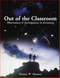 Out of the Classroom : Observations and Investigations in Astronomy, Dawson, Dennis, 0534380158