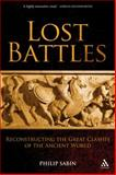 Lost Battles : Reconstructing the Great Clashes of the Ancient World, Sabin, Philip and Sabin, 0826430155