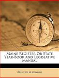 Maine Register or State Year-Book and Legislative Manual, Grenville M. Donham, 1149860154