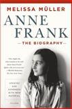 Anne Frank, Melissa Miller, 1250050154